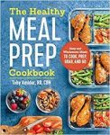 The Healthy Meal Prep Cookbook - <span>$7.99 Kindle | $10 Paper</span>